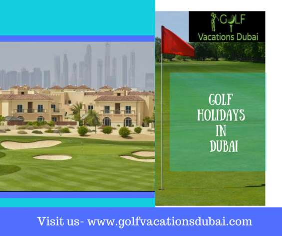 Ready to enjoy latest friends & family summer vacations-golf holidays in dubai