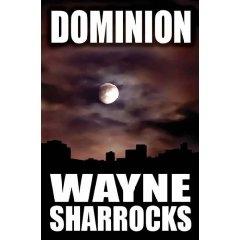New novel: dominion by wayne sharrocks