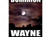 New Novel: Dominion by Wayne Sharrocks