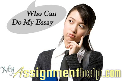 Who can do my essay for me? log on to myassignmenthelp.com