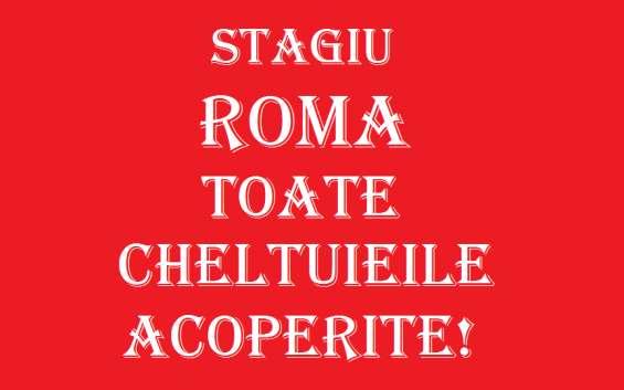 Toate cheltuielile platite pentru stagiu in roma!