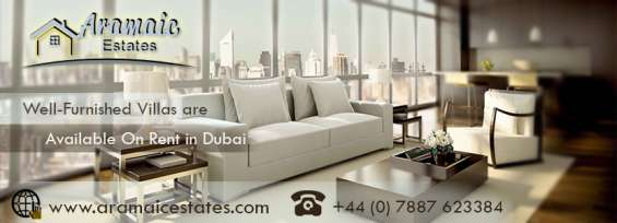 Completely furnished villas are available on rent in dubai with aramaic estates